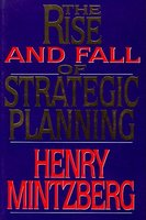 The Rise and Fall of Strategic Planning: