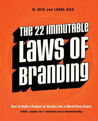 The 22 Immutable Laws of Branding: How