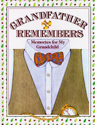 Grandfather Remembers: Memories for My