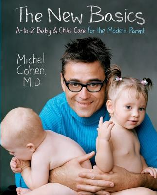 The New Basics: A-To-Z Baby & Child Care