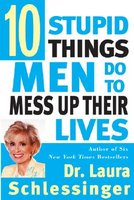 Ten Stupid Things Men Do to Mess Up
