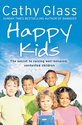 Happy Kids: The Secret to Raising Well-Behaved,