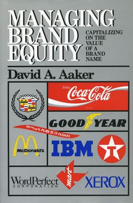 Managing Brand Equity: Capitalizing on the Value