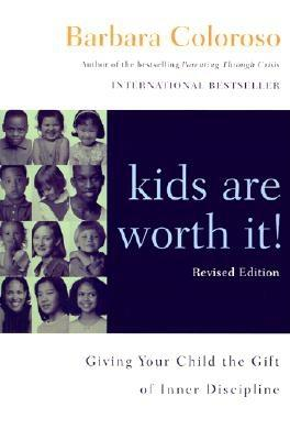 Kids Are Worth It! Revised Edition: Giving Your