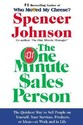The One Minute Sales Person: The Quickest Way to