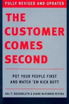The Customer Comes Second: Put Your People First