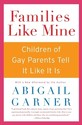 Families Like Mine: Children of Gay Parents Tell