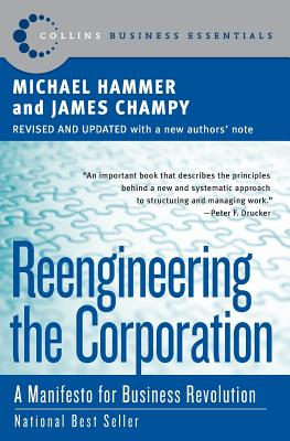 Reengineering the Corporation: A Manifesto for