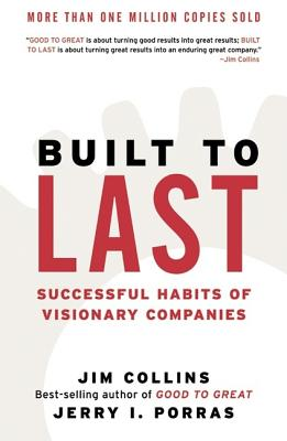 Built to Last: Successful Habits of Visionary