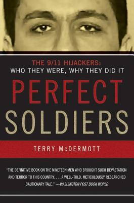Perfect Soldiers: The 9/11 Hijackers: Who They