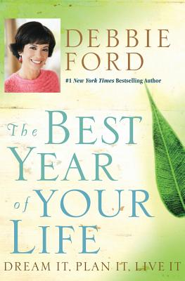The Best Year of Your Life: Dream It, Plan It,