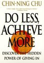 Do Less, Achieve More: Discover the Hidden Powers