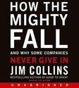 How the Mighty Fall: And Why Some Companies Never