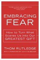 Embracing Fear: How to Turn What Scares