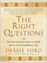 The Right Questions: Ten Essential Questions to