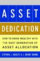 Asset Dedication: How to Grow Wealthy with the