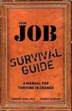 Your Job Survival Guide: A Manual for Thriving in