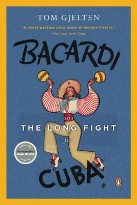 Bacardi and the Long Fight for Cuba: The